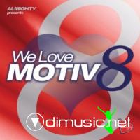 Almighty Presents: We Love Motiv 8