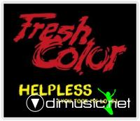 FRESH COLOR - Helpless (You Took My Love) 2012