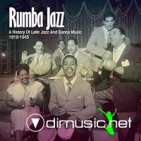 VA - Rumba Jazz. A History Of Latin Jazz & Dance Music From The Swing Era 1919-1945 (2010)