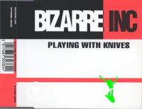Bizarre Inc - Playing With Knives (Quadrant Mix) (CDM)
