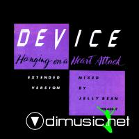 Device - Hanging On A Heart Attack (Dance Mix)