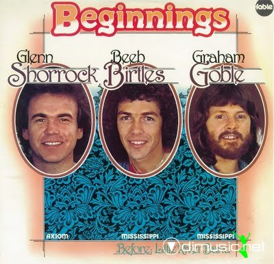 Shorrock, Birtles and Goble - Beginnings (1975) + Bonus Tracks
