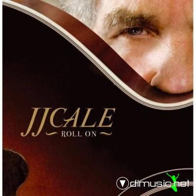 J.J. Cale - Roll On (2009)