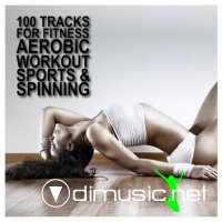 100 Tracks For Fitness Aerobic Workout Sports and Spinning Vol 3 2011