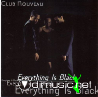 Club Nouveau - Everything Is Black