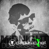 Dave Milton - Midnight Dub Sessions 002 + 003 (2012)