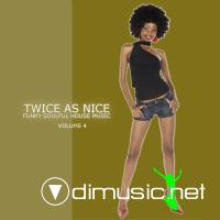 VA - Twice As Nice 4 Funky Soulful House Music (2012)