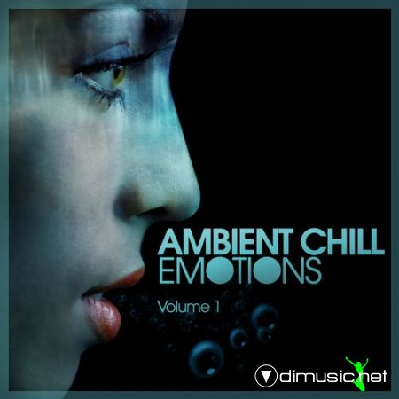 Ambient Chill Emotions Vol. 1 (2012)