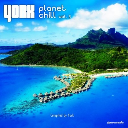 VA - Planet Chill Vol.5: Compiled by York (2012)