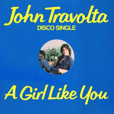 John Travolta - A Girl Like You (US 12'' Promo)