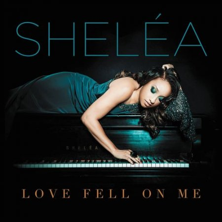 Shelea - Love Fell On Me (2012)