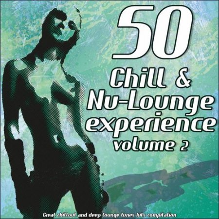 Cover Album of VA - 50 Chill & Nu-Lounge Experience Vol.2: Great Chillout and Deep Lounge Tunes Hits Compilation (2012)
