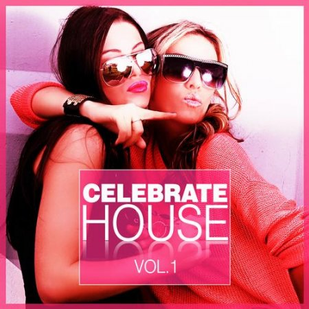 VA - Celebrate House Vol.1 (2012)