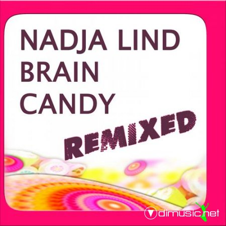 Nadja Lind - Brain Candy Remixed (2012)