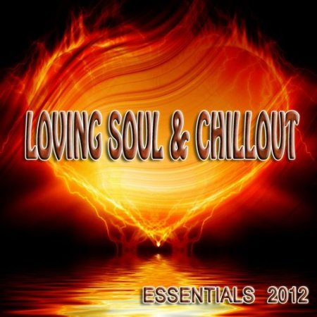 VA - Loving Soul & Chillout Essentials (2012)