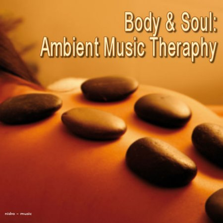 VA - Body and Soul Ambient Music Theraphy (2012)