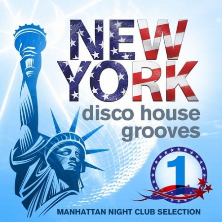VA - New York Disco House Grooves Vol.1: Manhattan Night Club Selection (2012)
