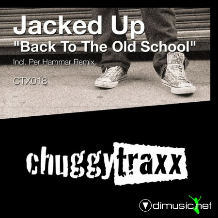 Jacked Up - Back To The Old School
