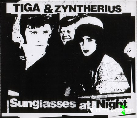 Tiga and Zyntherius - Sunglasses At Night (Remixes)