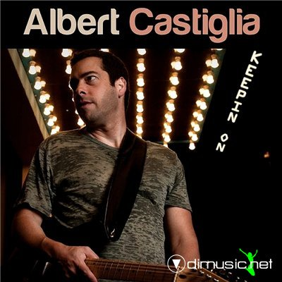 Albert Castiglia - Keepin On (2010)