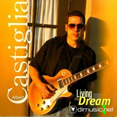 Albert Castiglia - Living the Dream (2012)