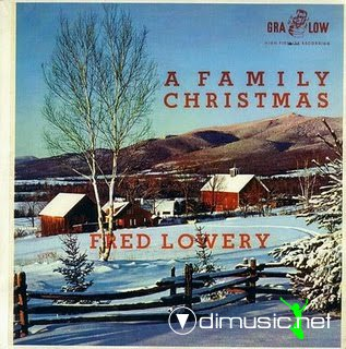 Fred Lowery - A Family Christmas