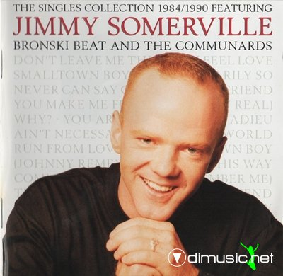 Jimmy Somerville Feat. Bronski Beat And The Communards - The Singles Collection 1984-1990