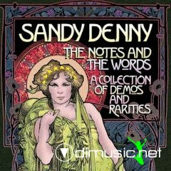 Sandy Denny – The Notes And The Words (2012)