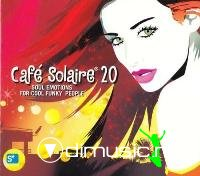 Cafe Solaire 20: Soul Emotions For Cool Funky People (2012)