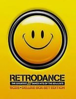 Retrodance - The Greatest Dance Hits Of 80s and 90s (2009)