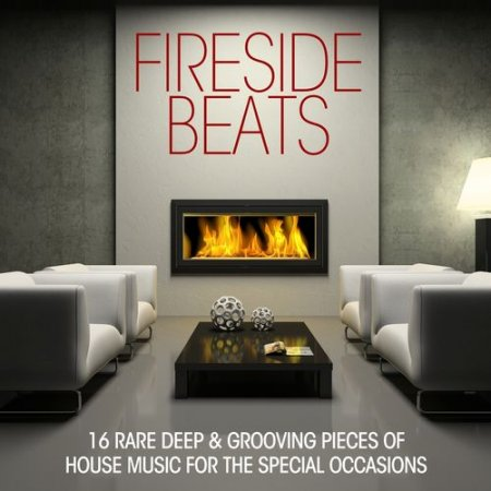 VA - Fireside Beats: 16 Deep & Grooving Pieces of House Music for the Special Occations (2012)