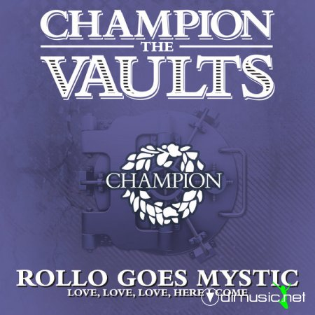 Rollo Goes Mystic - Love Love Love Here I Come