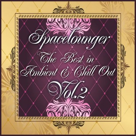 VA - Spacelounger Vol.2: The Best in Ambient & Chill Out (2012)