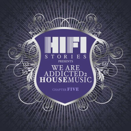 VA - We Are Addicted 2 House Music: Chapter Five (2012)