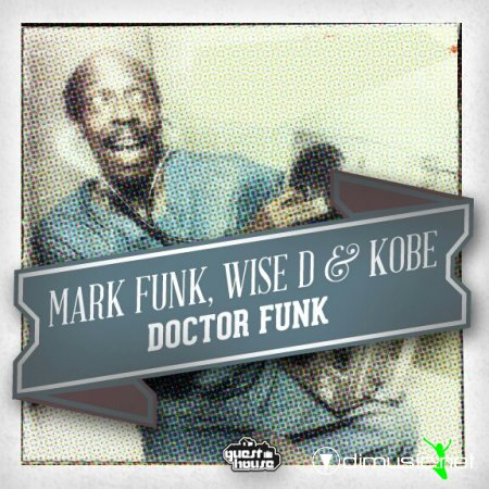 Mark Funk, Wise D & Kobe - Doctor Funk