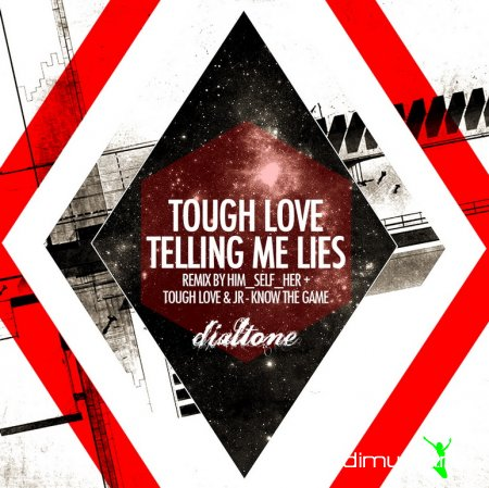 Tough Love, JR - Telling Me Lies