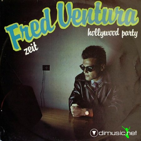 Fred Ventura - Zeit-Hollywood Party - Single  12'' - 1984