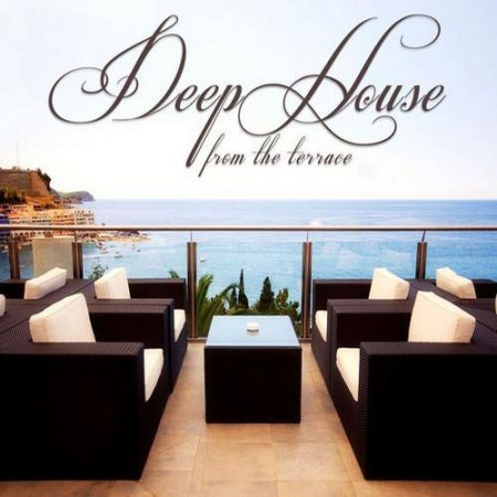 VA - Deep House from the Terrace (2012)