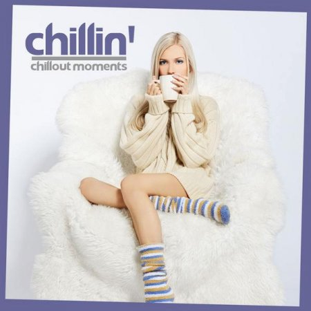 VA - Chillin' Chillout Moments (2012)