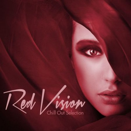 VA - Red Vision: Chill Out Selection (2012)