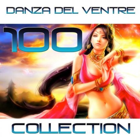 Danza Del Ventre: 100 Collection by Fly Project (2012)