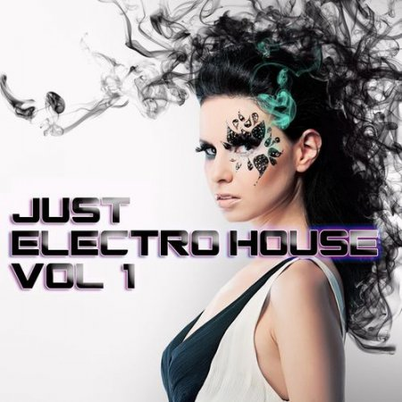 Just Electro House Vol.1 (2012)