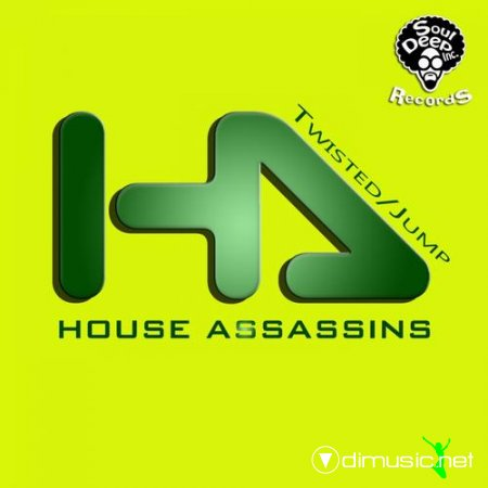 House Assassins – Twisted / Jump