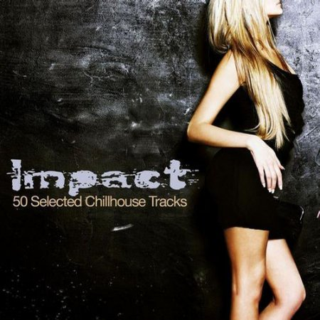 Cover Album of Impact 50 Selected Chillhouse Tracks (2012)