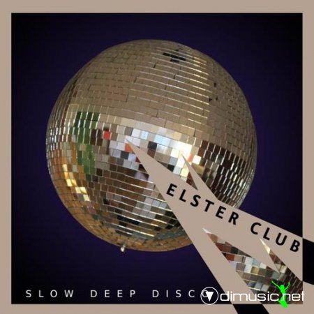 Elster Club - Slow Deep Disco