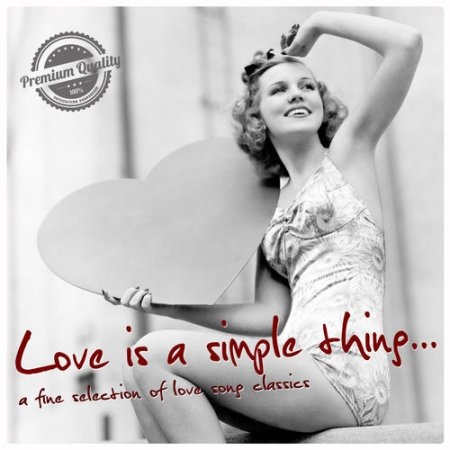 Love Is a Simple Thing: A Fine Selection Of Love Song Classics (2012)