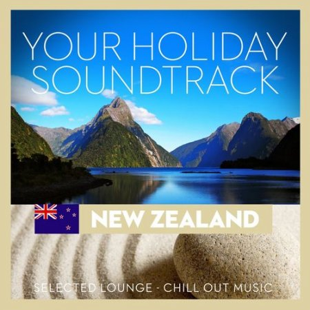 Your Holiday Soundtrack: New Zealand, Selected Lounge-Chill Out Music (2012)