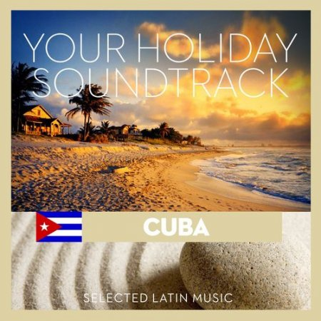 Cover Album of Your Holiday Soundtrack: Cuba, Selected Latin Music (2012)
