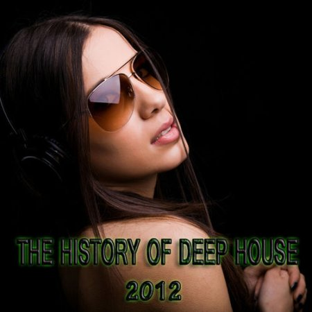 The History Of Deep House (2012)