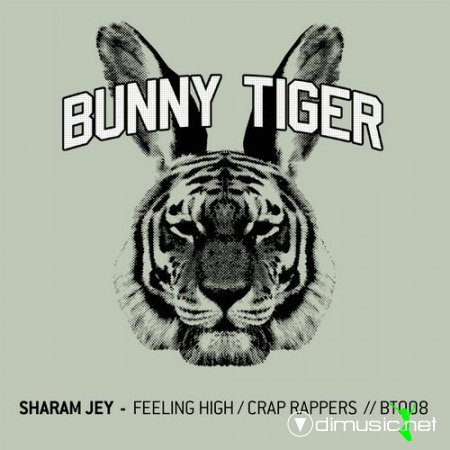 Sharam Jey – Feeling High / Crap Rappers